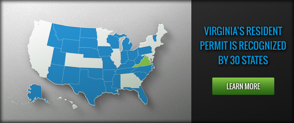 Virginia's Resident Permit is recognized by 30 states.